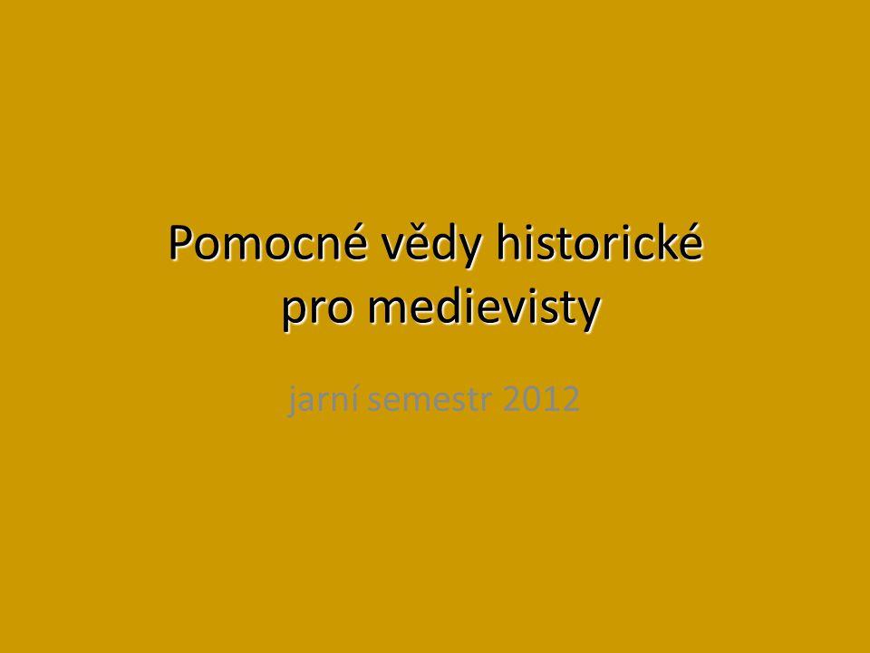 Pomocné vědy historické pro medievisty