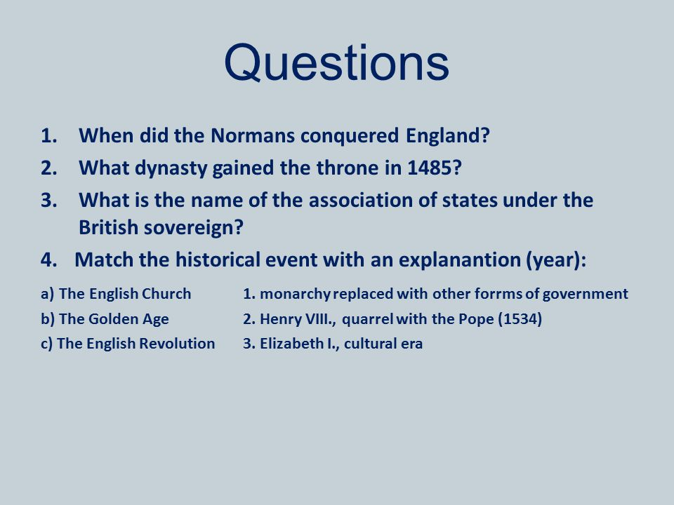Questions When did the Normans conquered England
