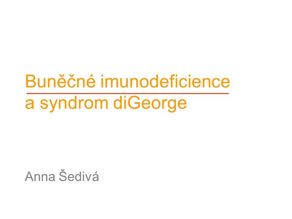 Buněčné imunodeficience a syndrom diGeorge