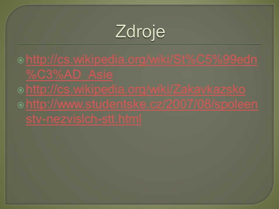 Zdroje http://cs.wikipedia.org/wiki/St%C5%99edn%C3%AD_Asie