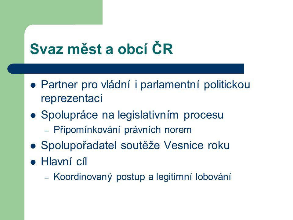 Svaz měst a obcí ČR Partner pro vládní i parlamentní politickou reprezentaci. Spolupráce na legislativním procesu.
