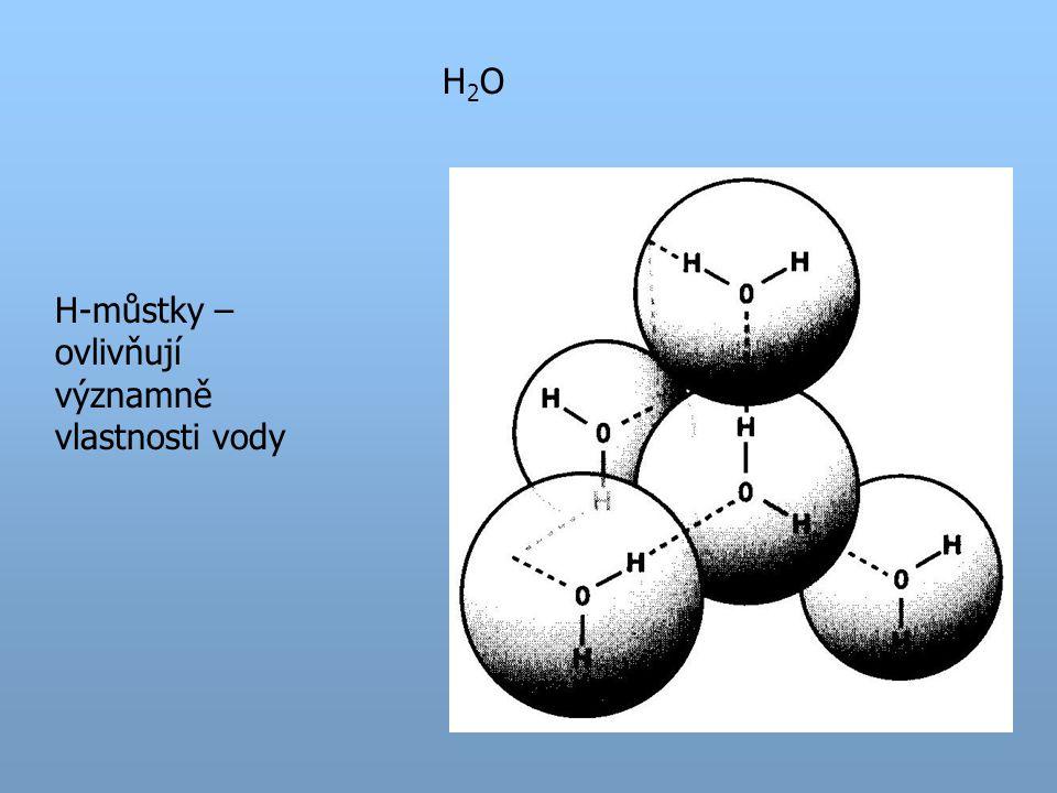 H2O H-můstky – ovlivňují významně vlastnosti vody