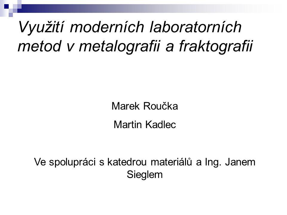 Využití moderních laboratorních metod v metalografii a fraktografii