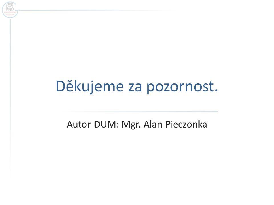 Autor DUM: Mgr. Alan Pieczonka