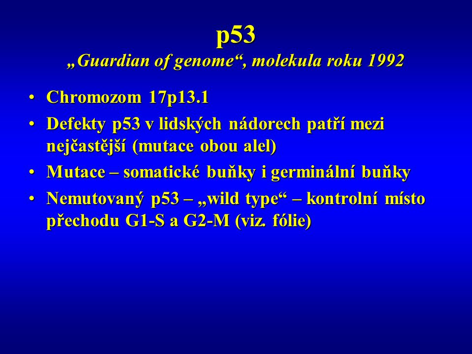 "p53 ""Guardian of genome , molekula roku 1992"