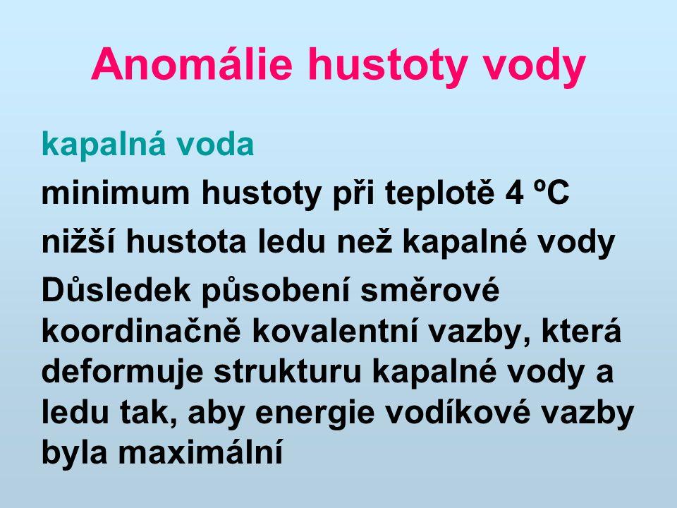 Anomálie hustoty vody kapalná voda minimum hustoty při teplotě 4 ºC