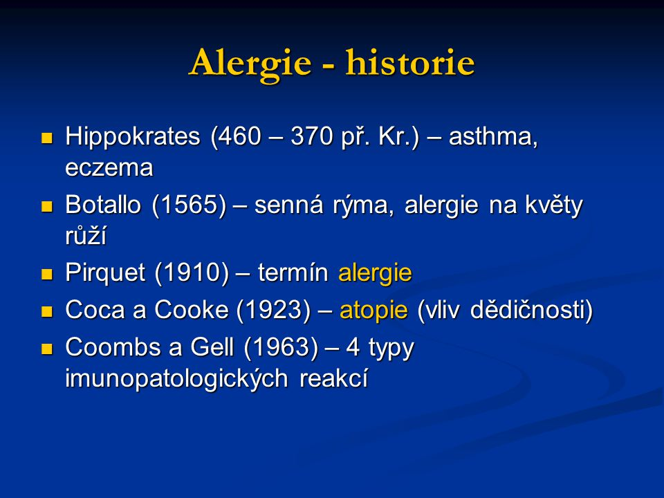 Alergie - historie Hippokrates (460 – 370 př. Kr.) – asthma, eczema