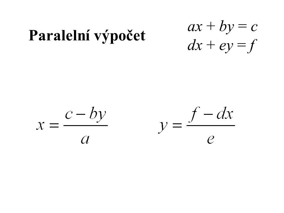 ax + by = c dx + ey = f Paralelní výpočet