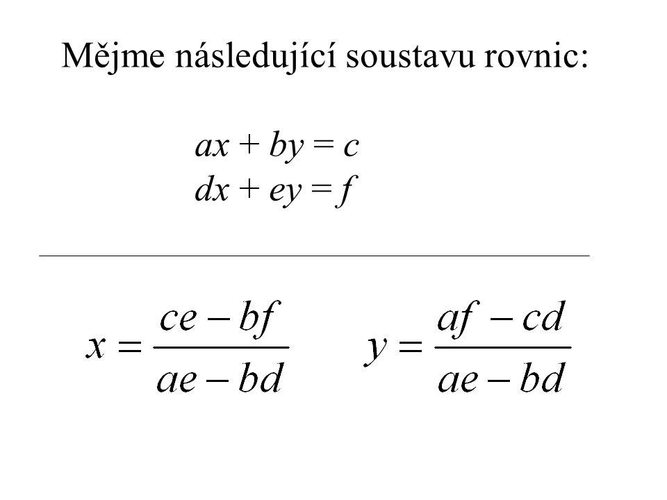 Mějme následující soustavu rovnic: