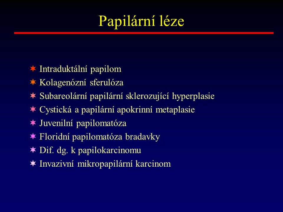 Papilární léze Intraduktální papilom Kolagenózní sferulóza