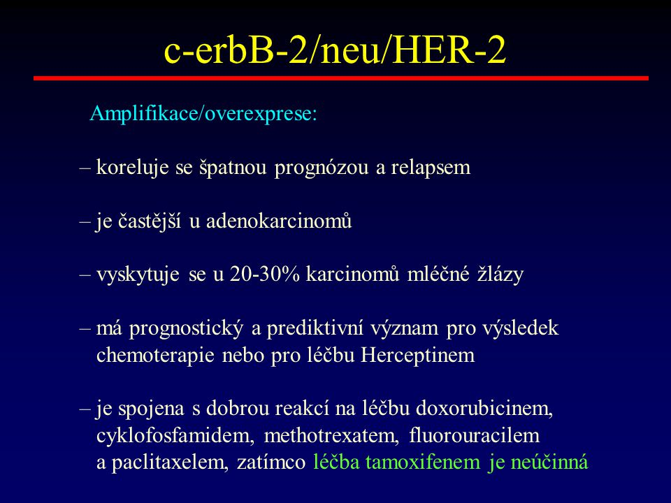 c-erbB-2/neu/HER-2 Amplifikace/overexprese:
