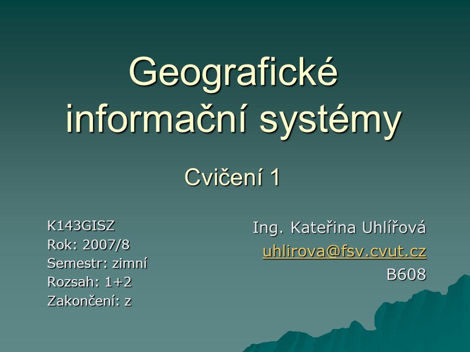 Geografické informační systémy Cvičení 1