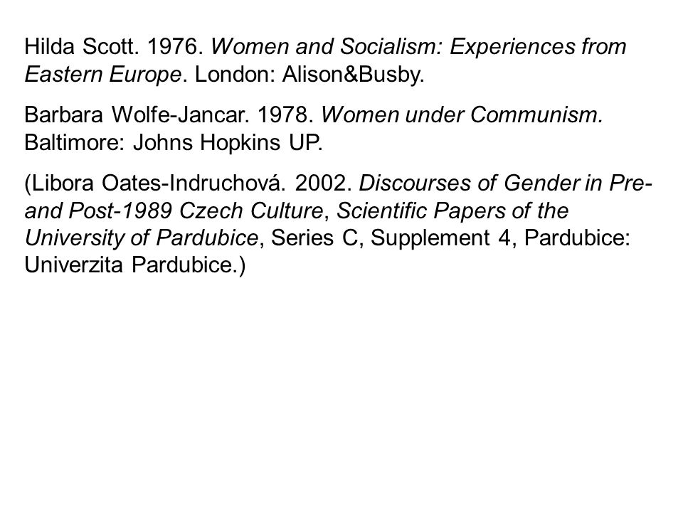 Hilda Scott. 1976. Women and Socialism: Experiences from Eastern Europe. London: Alison&Busby.