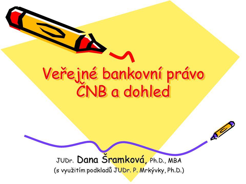 Veřejné bankovní právo ČNB a dohled