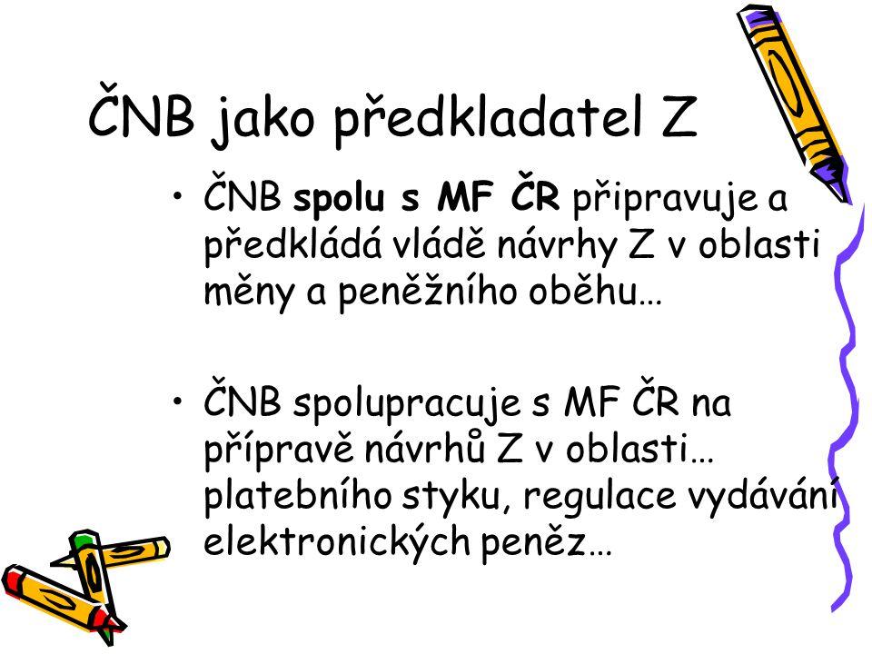 ČNB jako předkladatel Z