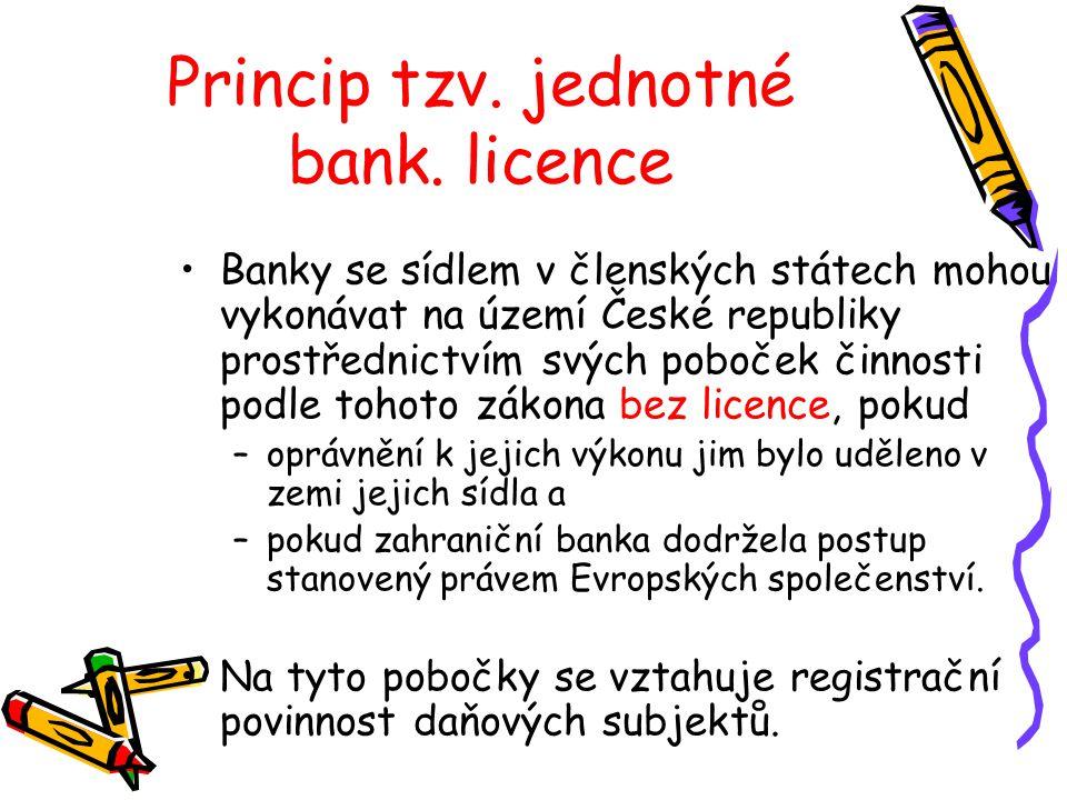 Princip tzv. jednotné bank. licence