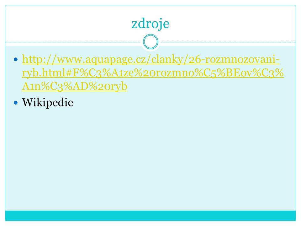 zdroje http://www.aquapage.cz/clanky/26-rozmnozovani-ryb.html#F%C3%A1ze%20rozmno%C5%BEov%C3%A1n%C3%AD%20ryb.
