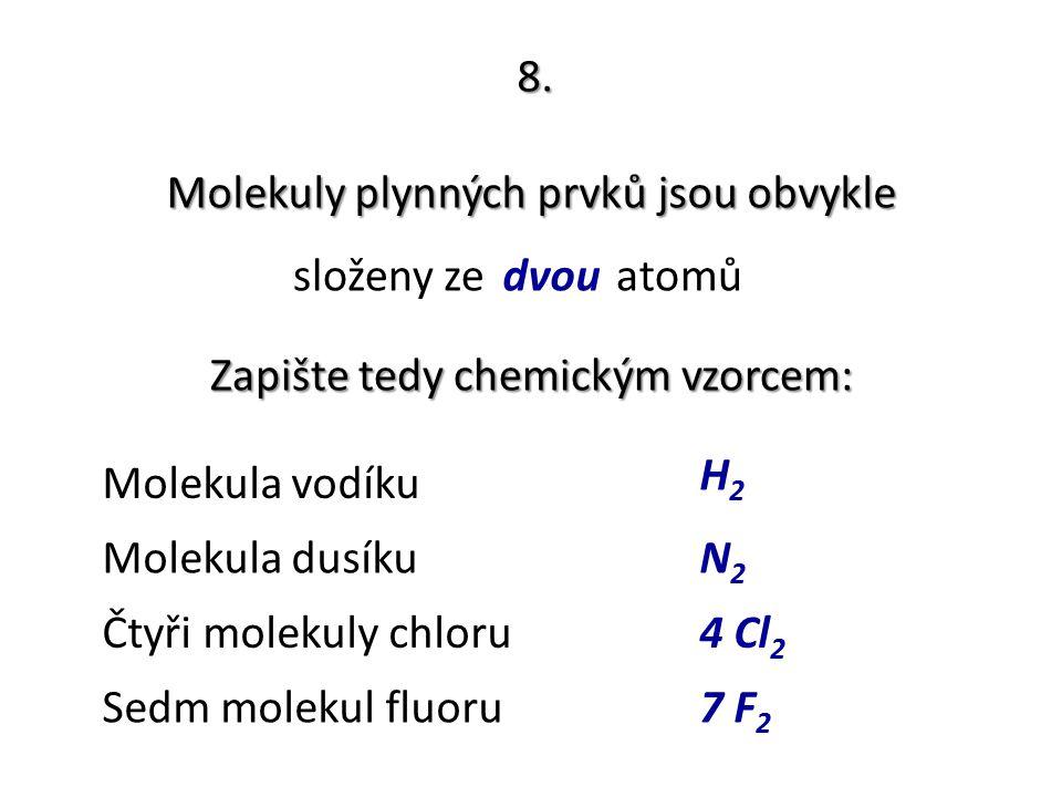 Molekuly plynných prvků jsou obvykle