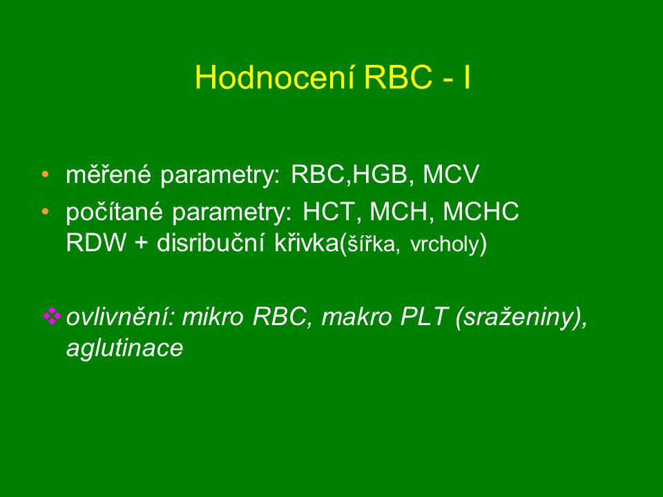 Hodnocení RBC - I měřené parametry: RBC,HGB, MCV