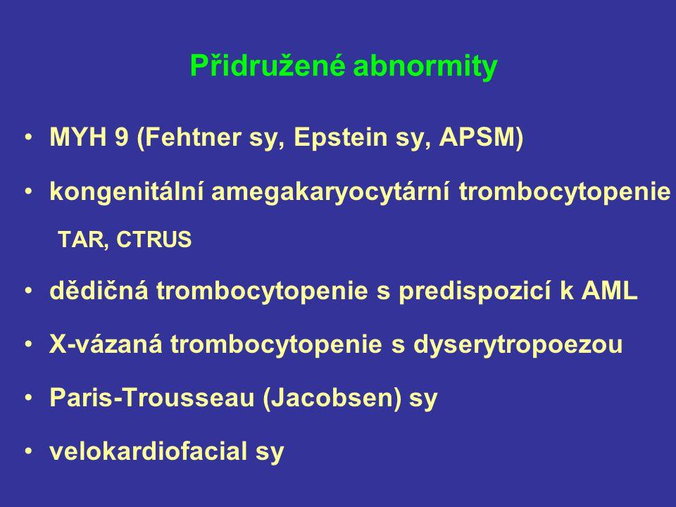 Přidružené abnormity MYH 9 (Fehtner sy, Epstein sy, APSM)