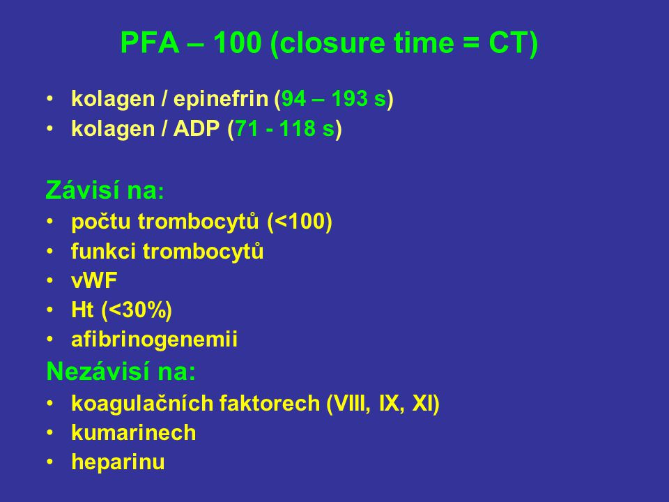 PFA – 100 (closure time = CT)