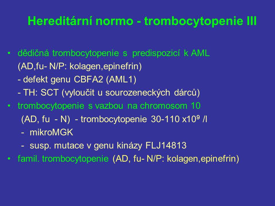 Hereditární normo - trombocytopenie III