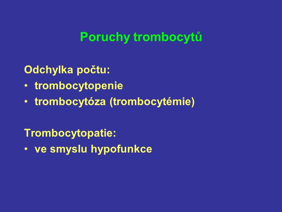 Poruchy trombocytů Odchylka počtu: trombocytopenie