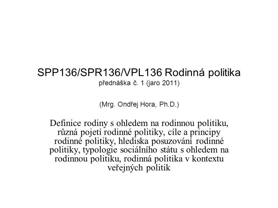 SPP136/SPR136/VPL136 Rodinná politika přednáška č. 1 (jaro 2011) (Mrg