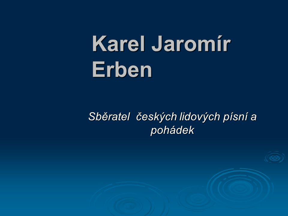 Sběratel českých lidových písní a pohádek