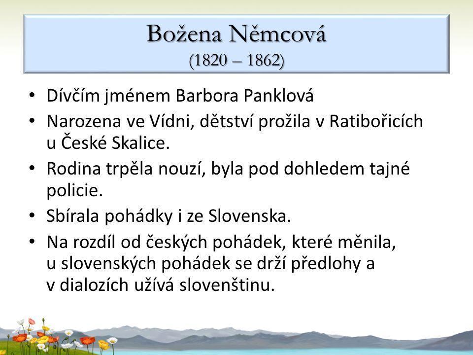 Božena Němcová (1820 – 1862) Dívčím jménem Barbora Panklová