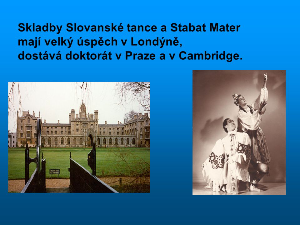 Skladby Slovanské tance a Stabat Mater mají velký úspěch v Londýně,