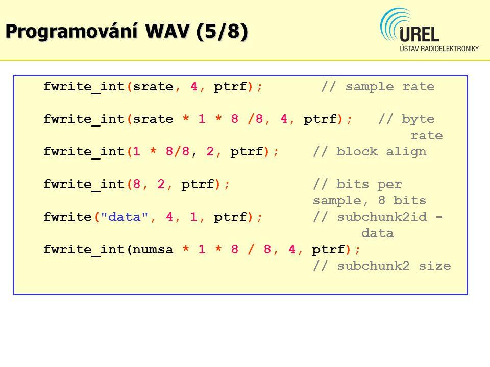 Programování WAV (5/8) fwrite_int(srate, 4, ptrf); // sample rate