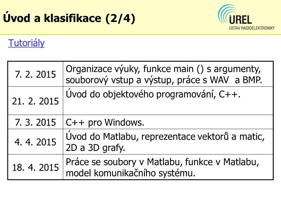 Úvod a klasifikace (2/4) Tutoriály 7. 2. 2015