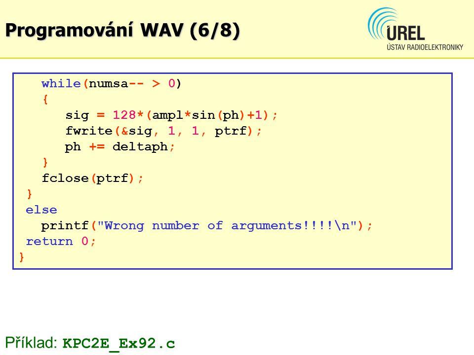 Programování WAV (6/8) Příklad: KPC2E_Ex92.c while(numsa-- > 0) {