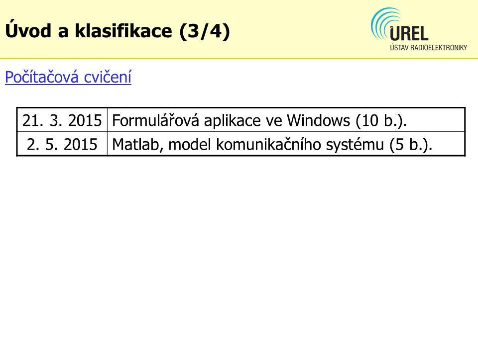 Úvod a klasifikace (3/4) Počítačová cvičení 21. 3. 2015
