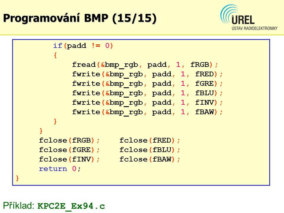 Programování BMP (15/15) Příklad: KPC2E_Ex94.c if(padd != 0) {
