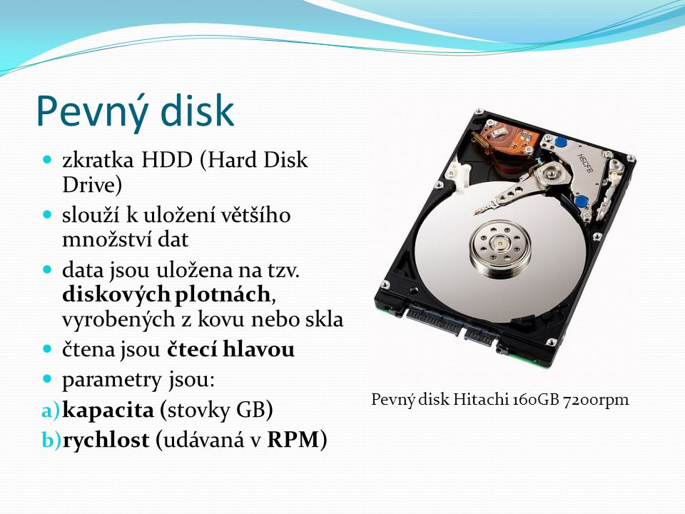 Pevný disk zkratka HDD (Hard Disk Drive)