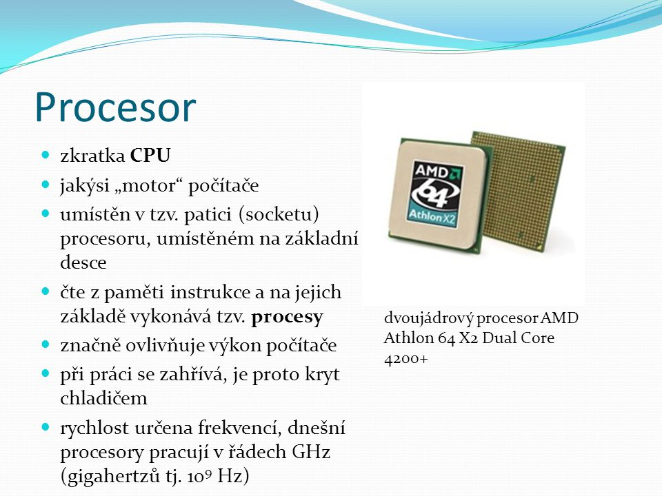 """Procesor zkratka CPU jakýsi """"motor počítače"""