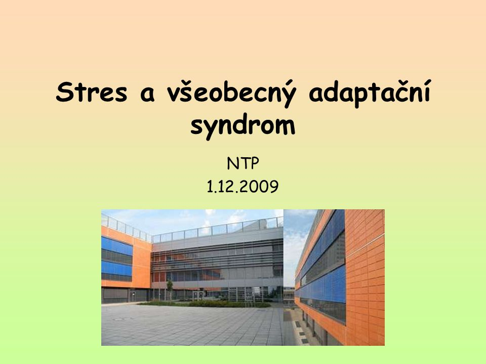Stres a všeobecný adaptační syndrom