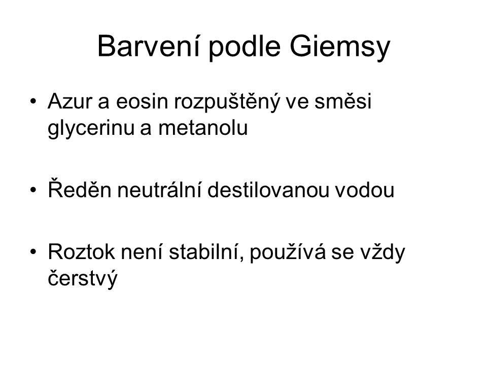 Barvení podle Giemsy Azur a eosin rozpuštěný ve směsi glycerinu a metanolu. Ředěn neutrální destilovanou vodou.