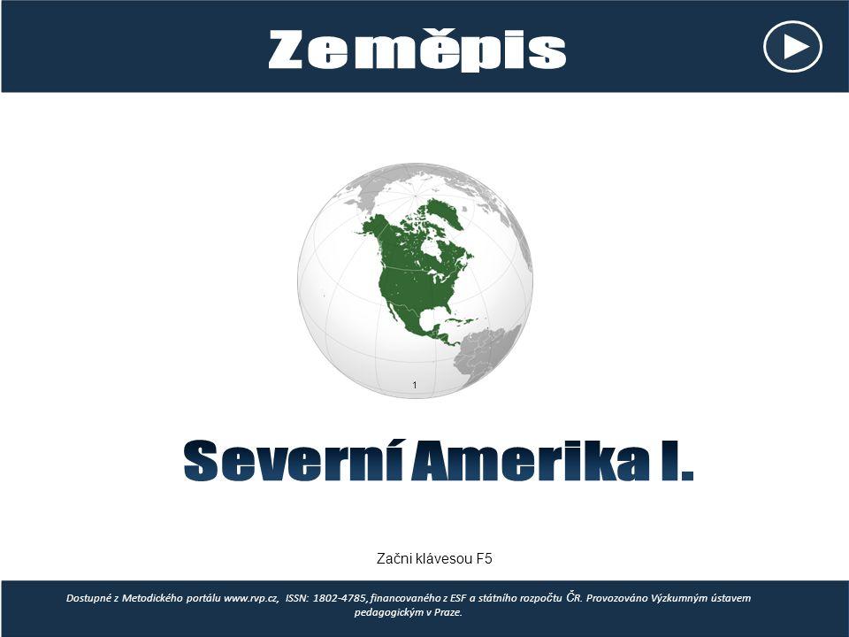Severní Amerika I. Zeměpis Začni klávesou F5