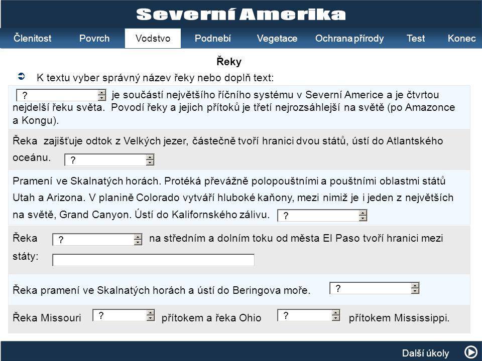 Severní Amerika Řeky K textu vyber správný název řeky nebo doplň text: