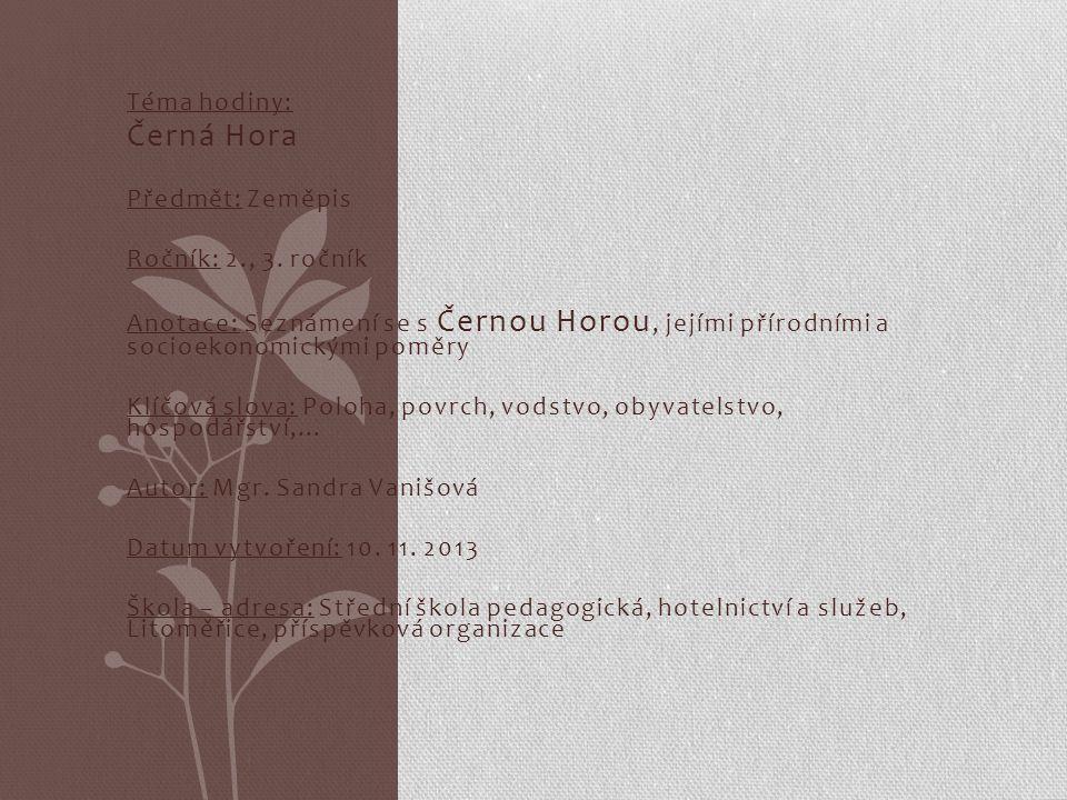 Černá Hora Téma hodiny: Předmět: Zeměpis Ročník: 2., 3. ročník