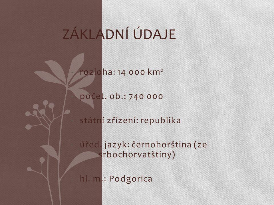 Základní údaje rozloha: 14 000 km² počet. ob.: 740 000
