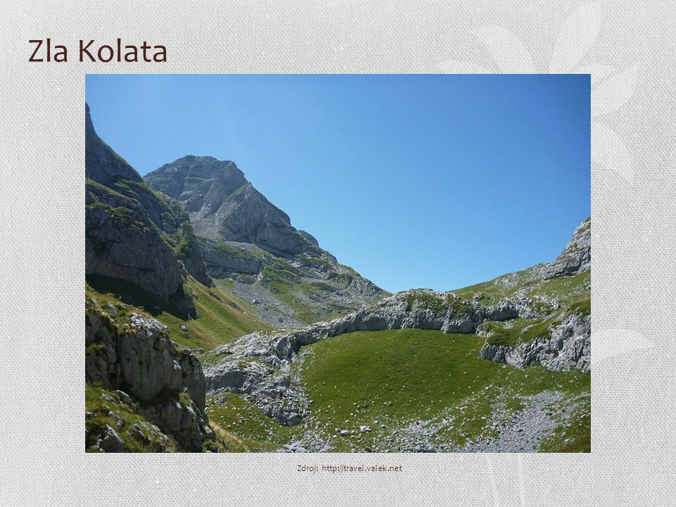 Zla Kolata Zdroj: http://travel.valek.net