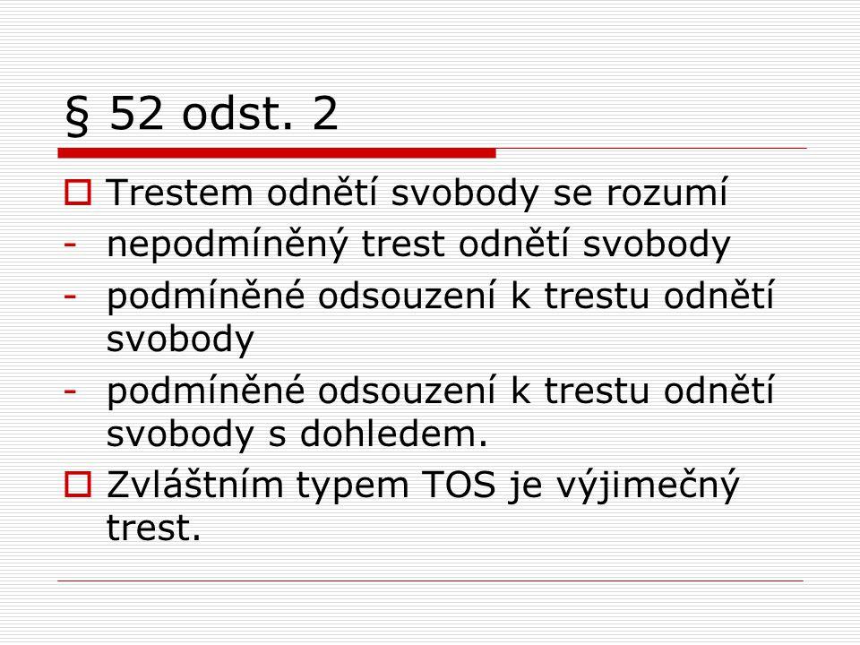 § 52 odst. 2 Trestem odnětí svobody se rozumí