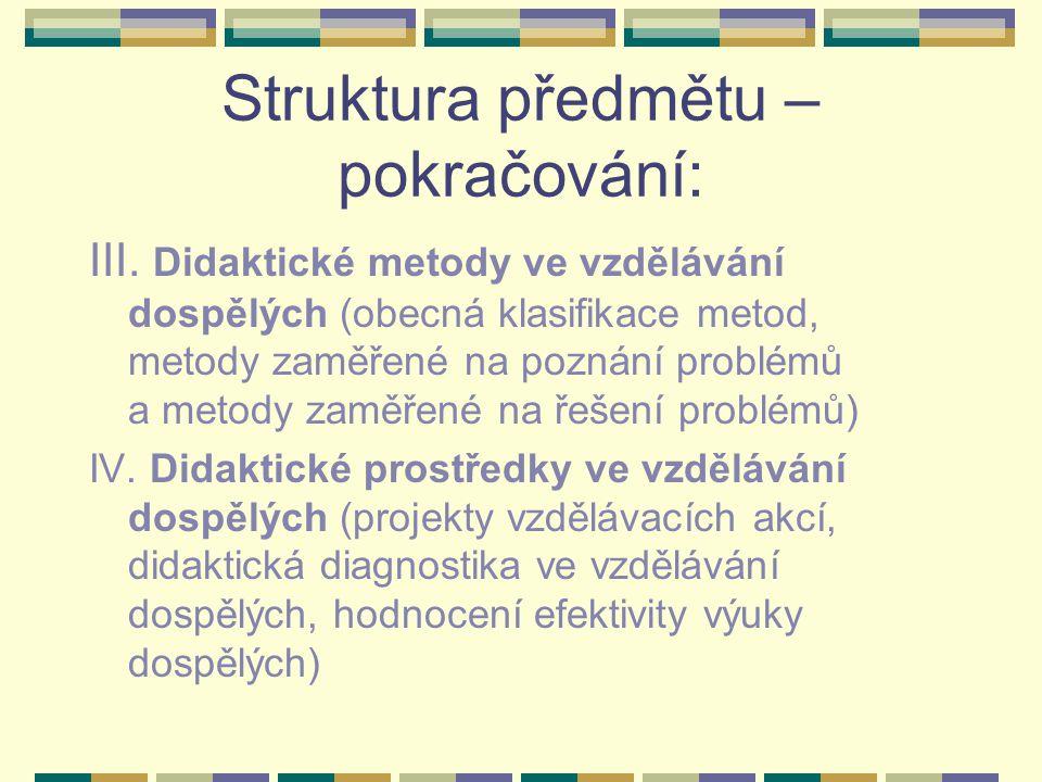 Struktura předmětu – pokračování:
