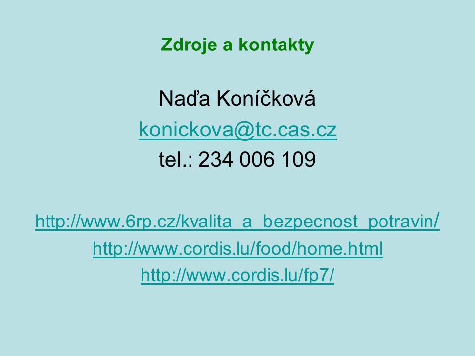 Naďa Koníčková konickova@tc.cas.cz tel.: 234 006 109 Zdroje a kontakty