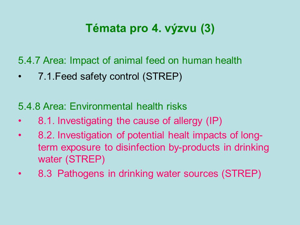 Témata pro 4. výzvu (3) 5.4.7 Area: Impact of animal feed on human health. 7.1.Feed safety control (STREP)