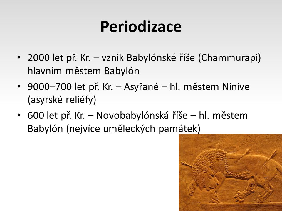 Periodizace 2000 let př. Kr. – vznik Babylónské říše (Chammurapi) hlavním městem Babylón.